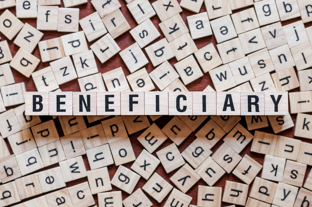 with a life insurance policy, choose a beneficiary you can trust